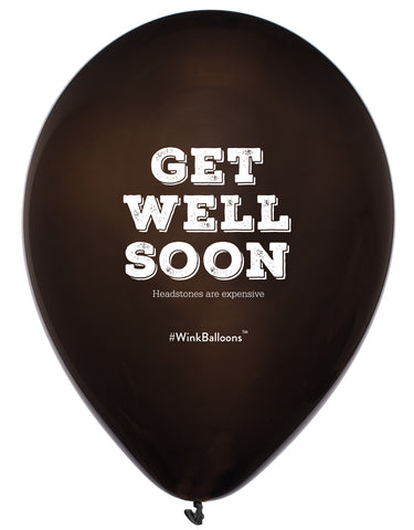 Get Well Soon. Headstones are expensive - Balloon Bouquet - Delivered*
