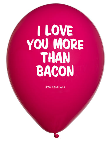 I Love You More Than Bacon - Balloon Bouquet - Delivered*