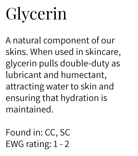 glycerin, lubricant, humectant, maintains hydration, cleansers