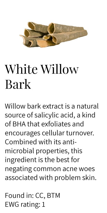 White willow bark, salicylic acid, BHA, exfoliation, cellular turnover, astringent, anti-inflammatory, conditioning, Balance Toning Mist, Clarify Cleanser