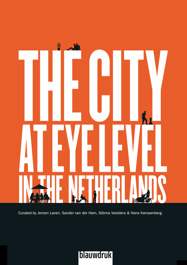 The City at Eye Level in the Netherlands