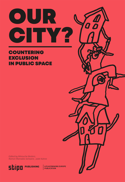 OUR CITY? Countering Exclusion in Public Space