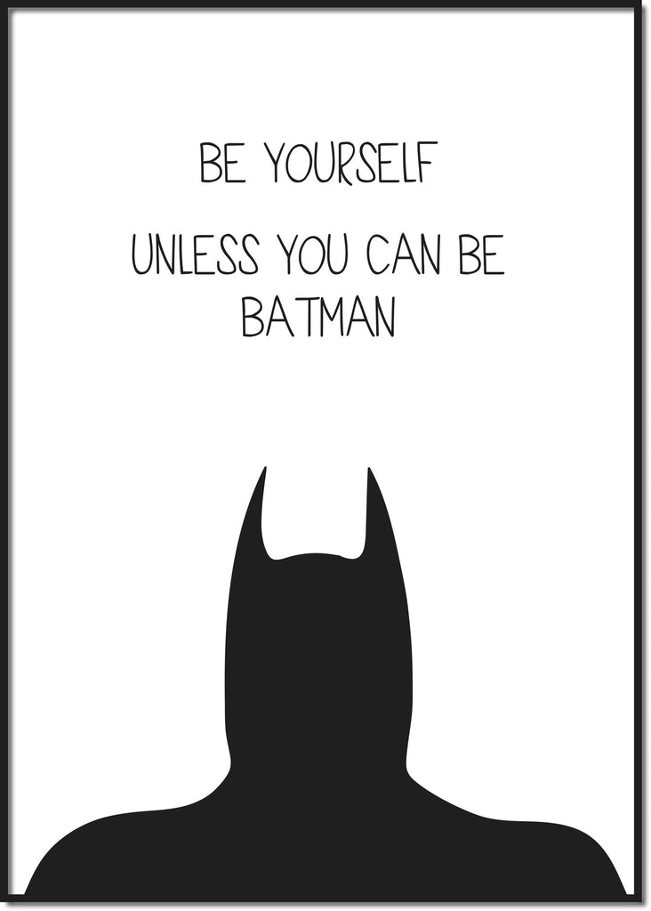 Unless you can be Batman