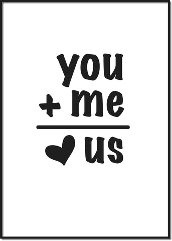 you + me = us