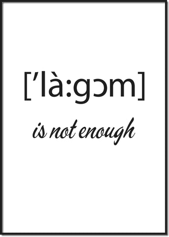 Lagom is not enough
