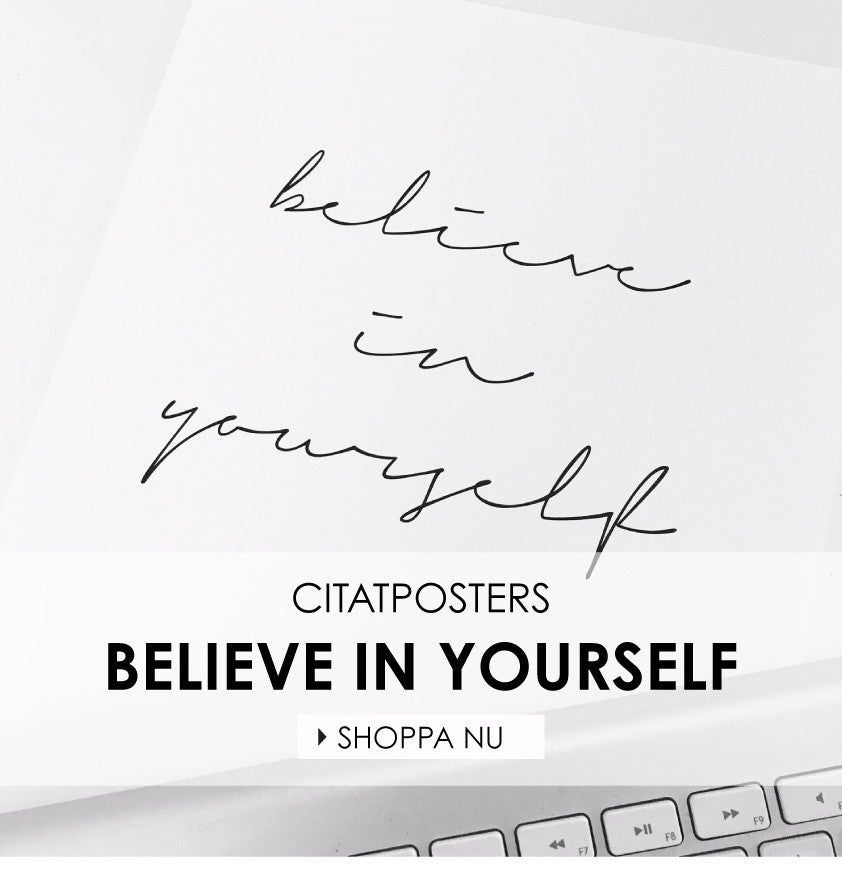 Print med texten Believe in yourself