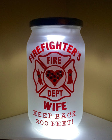 Firefighter Wife LED light. Firefighter Wife Jar, Firefighter Wife light. Firefighter Wife Luminary, Firefighter Wife gift, Firemans wife
