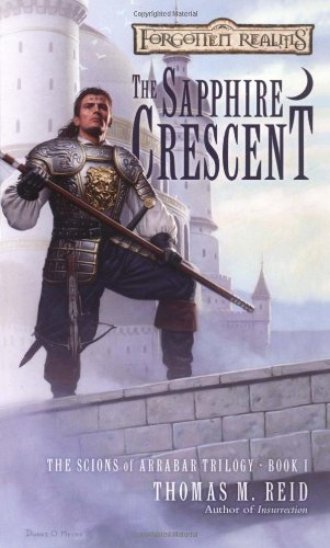 The Sapphire Crescent (Forgotten Realms: The Scions of Arrabar, Bk 1)