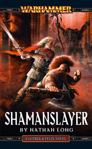 Shamanslayer (Gotrek & Felix)