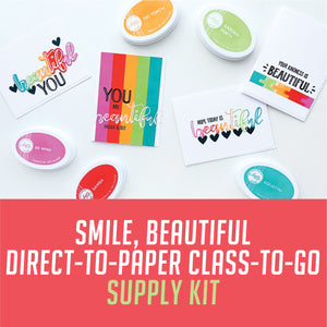 Smile, Beautiful Direct-To-Paper Class-To-Go