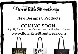 Born Rite Streetwear - New Products Coming Soon!