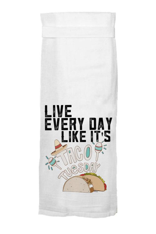 Live Every Day Like It's Taco Tuesday Hang Tight Tea Towel