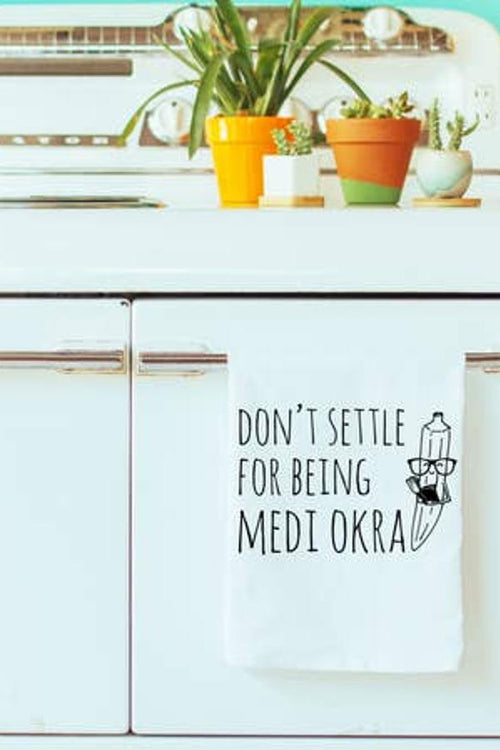 Don't Be Medi Ocra - Dish Towel