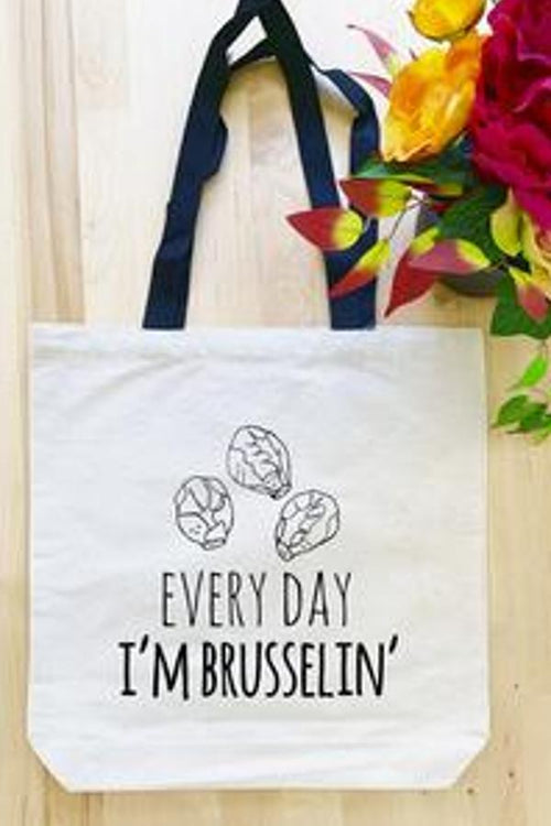 Every Day I'm Brusselin' - Tote Bag