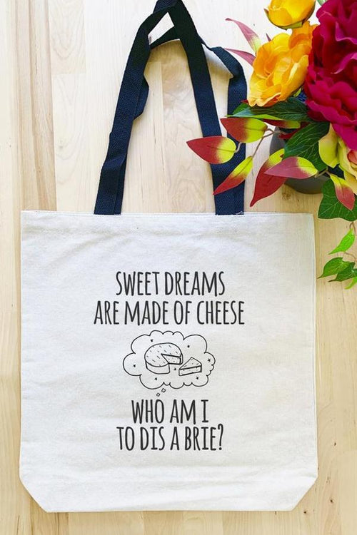 Sweet Dreams Are Made Of Cheese - Tote Bag