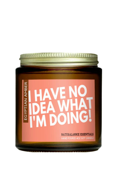 soy candle with saying i have no idea what i'm doing