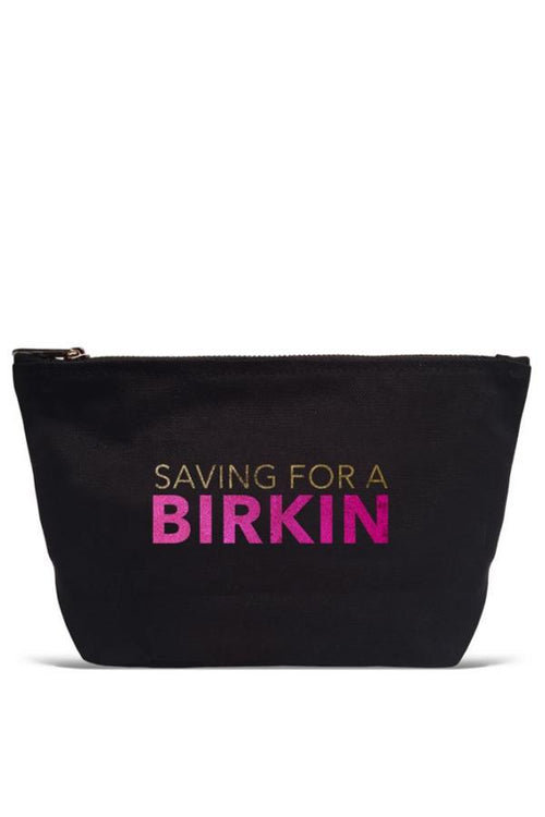 Zipper Pouch - Saving For a Birkin