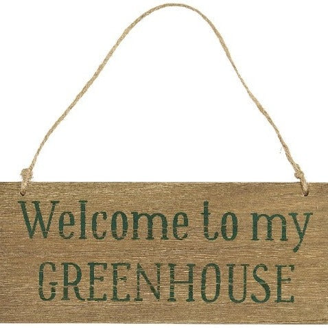 "Træskilt: ""Welcome to my Greenhouse"""
