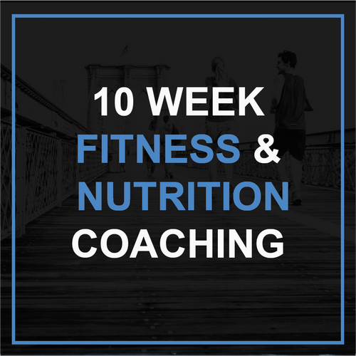 10 Week Fitness & Nutrition Coaching