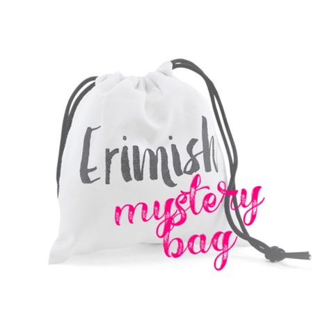 ERIMISH  MYSTERY BAG  LIMITED QUANTITIES AVAILABLE