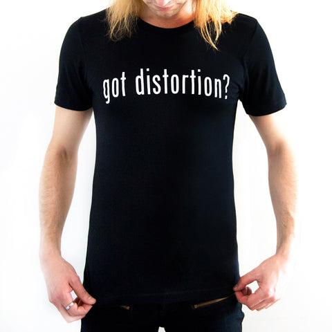 Got Distortion? Tee