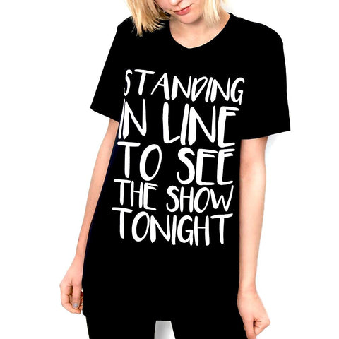Standing In Line To See The Show Tonight Tee