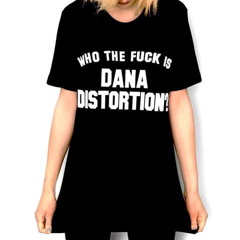Who The Fuck Is Dana Distortion? Men's Tee