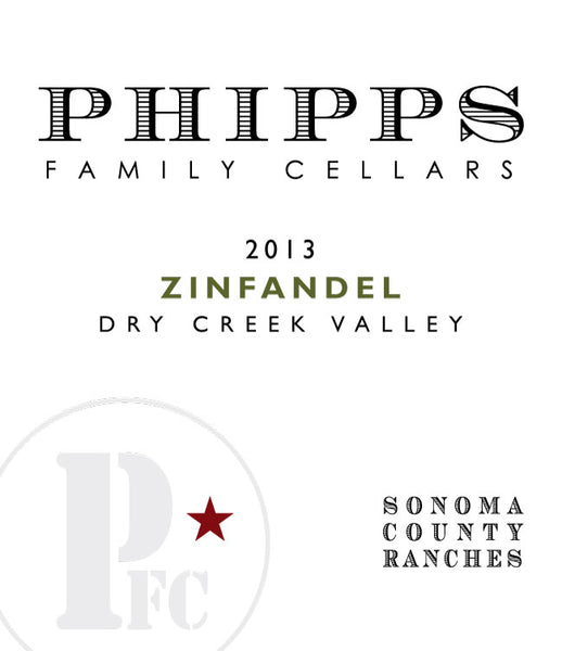 2013 Phipps Family Cellars Sonoma County Ranches Zinfandel Zinfandel Dry Creek Valley CA