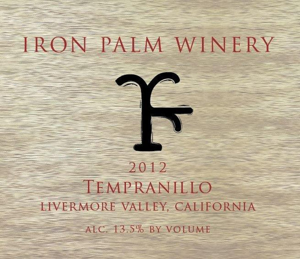 2012 Iron Palm Winery Tempranillo Livermore Valley California