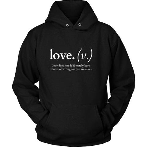 T-shirt - Love Does Not Deliberately Keep Records Of Wrongs (Hoodie)