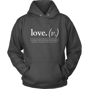 Love doesn't demand others to be like itself (Hoodie)