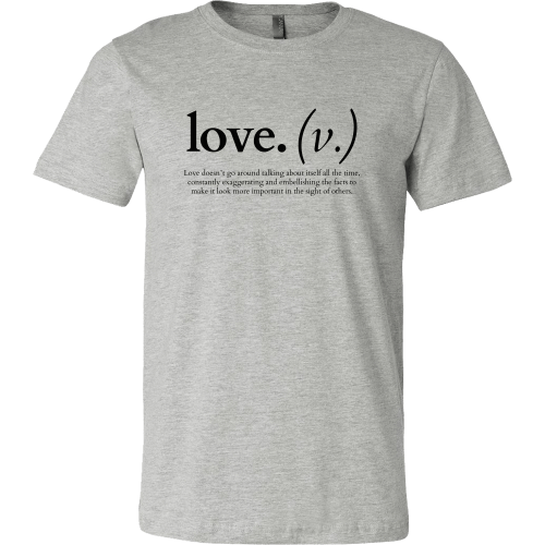 T-shirt - Love Doesn't Go Around Talking About Itself (Men's T-Shirt)