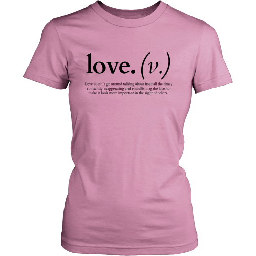 T-shirt - Love Doesn't Go Around Talking About Itself (Women's T-Shirt)