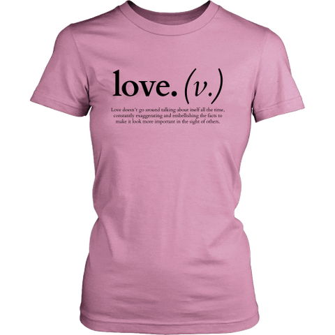 Image of T-shirt - Love Doesn't Go Around Talking About Itself (Women's T-Shirt)