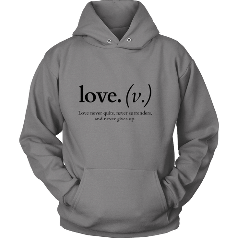 T-shirt - Love Never Quits (Hoodie)