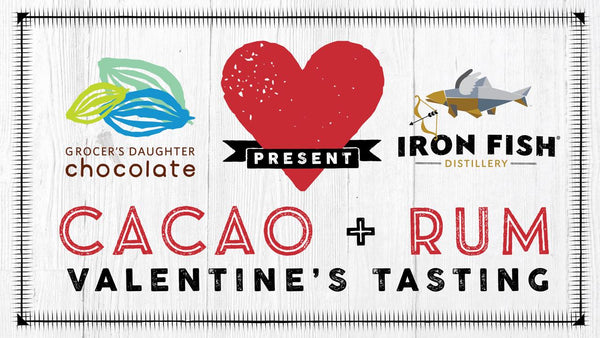Cacao + Rum - Treat your Sweetie for Valentine's Day at Iron Fish