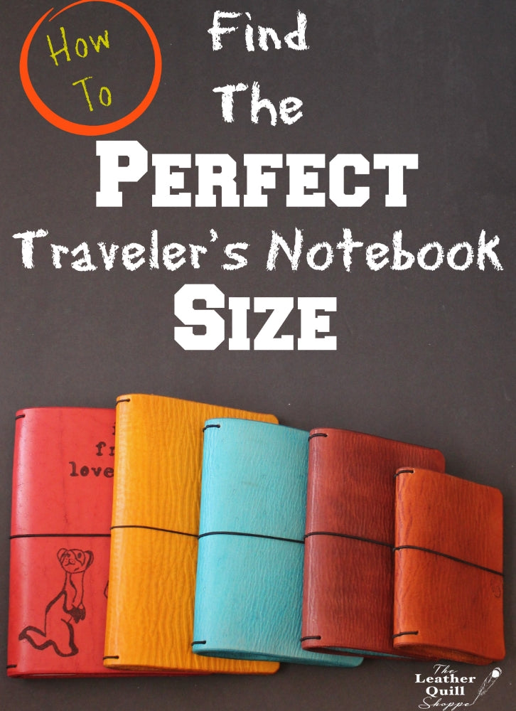 How To FindThe Perfect Traveler's Notebook Size For You