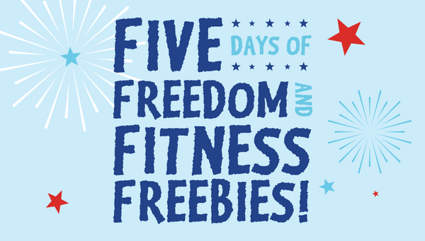 Five Days of Freedom and Fitness Freebies!!!