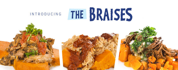 Meet The Braises - You're Gonna Love These New Meals