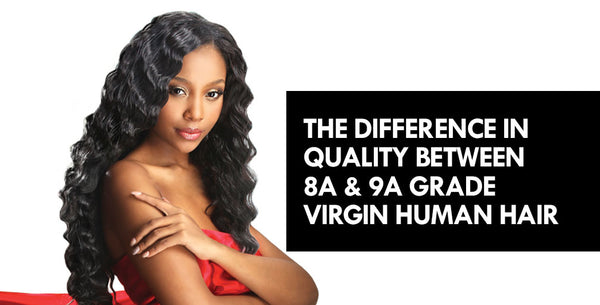 What is the different quality in 8A, 9A grade virgin hair?