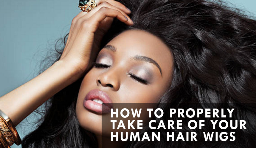 How To Properly Take Care of Your Human Hair Wig
