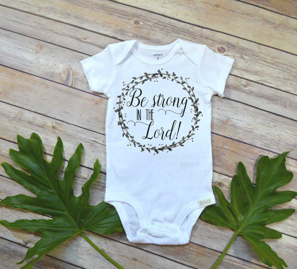 Christian Baby, Be Strong in the Lord, Special Baby Gift, Newborn Baby Gift, Niece gift - Bella Lexi Boutique