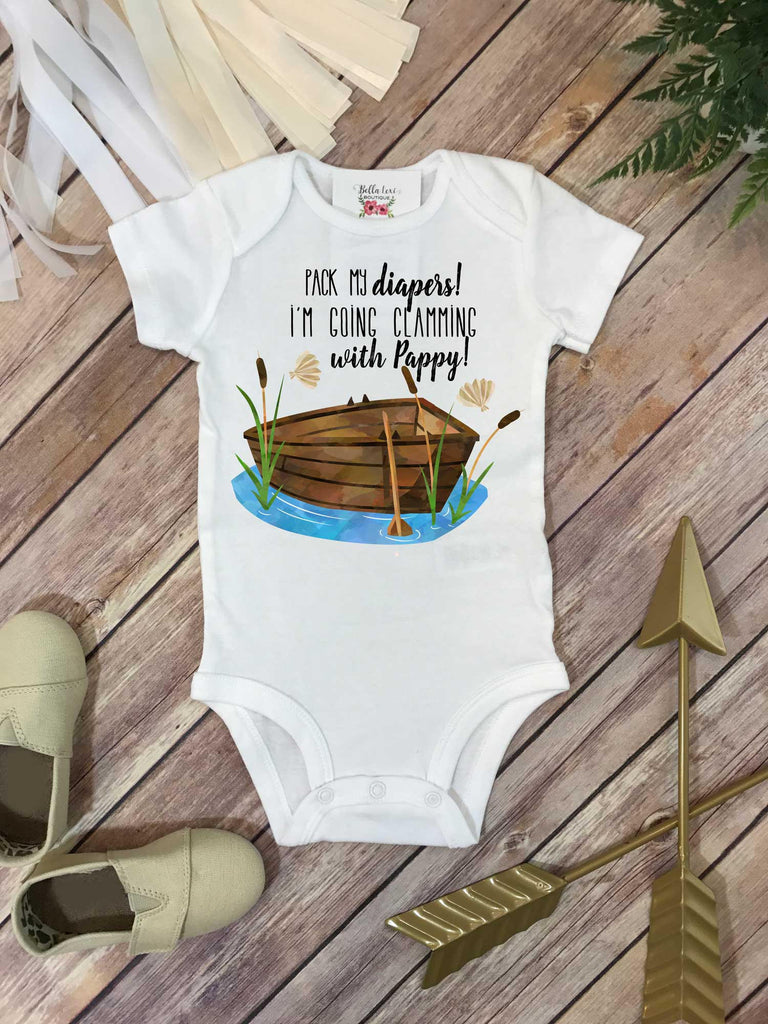 Clamming shirt, Pack My Diapers I'm going Clamming With Pappy, Baby Shower Gift, Fishing Baby shirt, Fishing Buddy - Bella Lexi Boutique