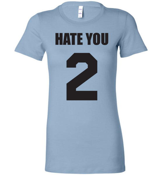 Hate You 2 Shirt - What Are These? - 2