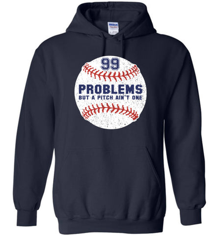 99 Problems But A Pitch Ain't One Hoodie - What Are These? - 1