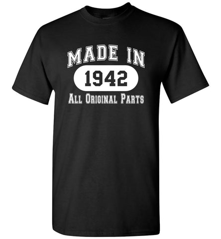 76th Birthday Gift Made 1942 All Original Parts Shirt