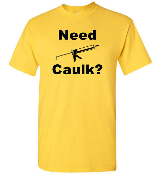 Need Caulk? Shirt - What Are These? - 3