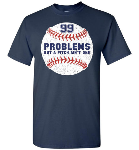 99 Problems But A Pitch Ain't One Baseball Shirt - What Are These? - 1