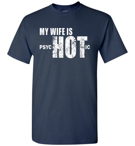 My Wife is psycHOTic Shirt - What Are These? - 1