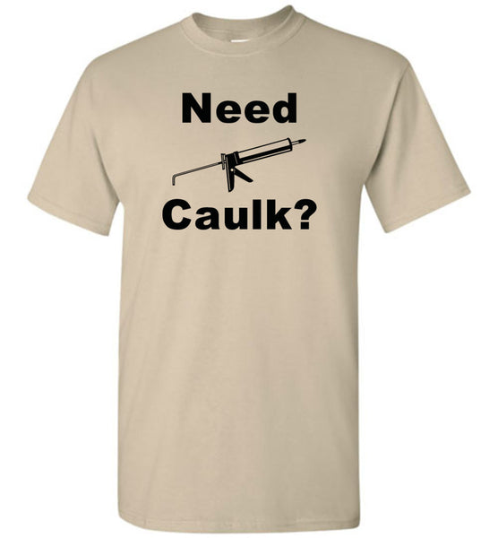 Need Caulk? Shirt - What Are These? - 5